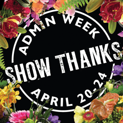 Say Thanks: Administrative Professionals Week is Here!!