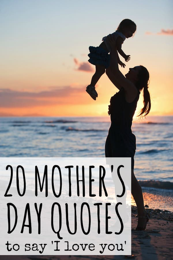 20 Mother's Day quotes to say 'I love you'