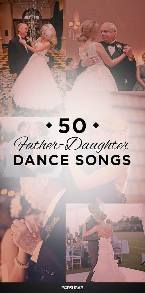 Wedding Music 50 Father Daughter Dance Songs Celebrations Blog