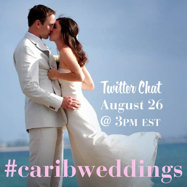 HAPPENING TODAY: CARIBBEAN WEDDING CHAT ON TWITTER WITH DESTINATION WEDDINGS & HONEYMOONS MAGAZINE