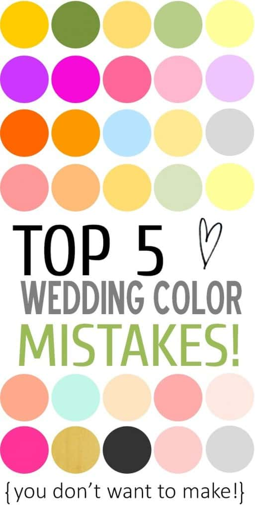 THE TOP 5 WEDDING COLOR MISTAKES YOU DON'T WANT TO MAKE!